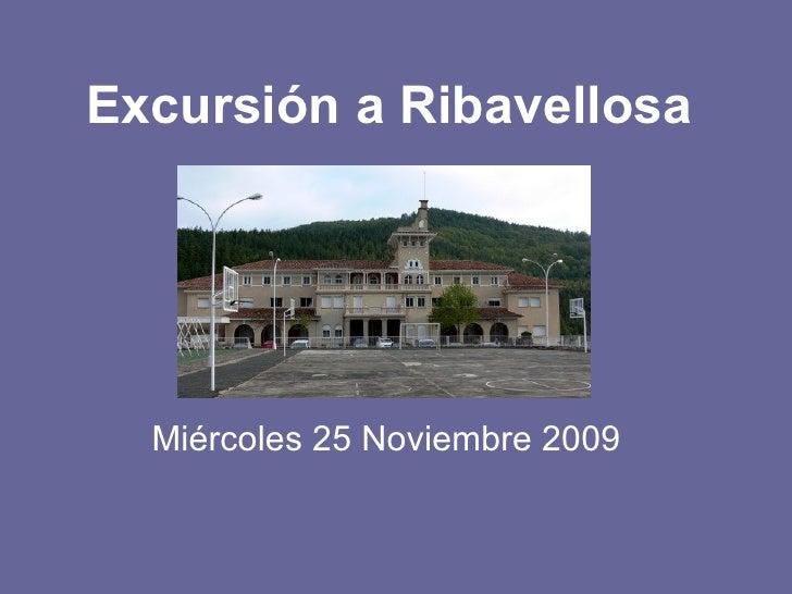 Excursión a Ribavellosa Miércoles 25 Noviembre 2009