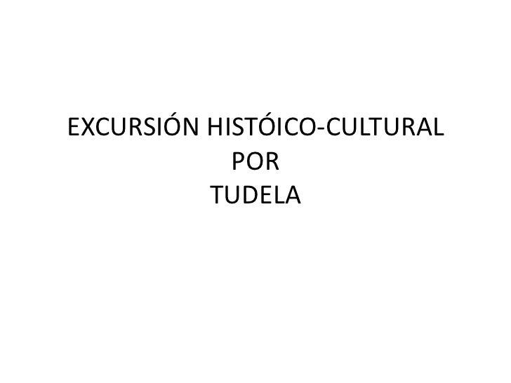 EXCURSIÓN HISTÓICO-CULTURAL POR TUDELA<br />