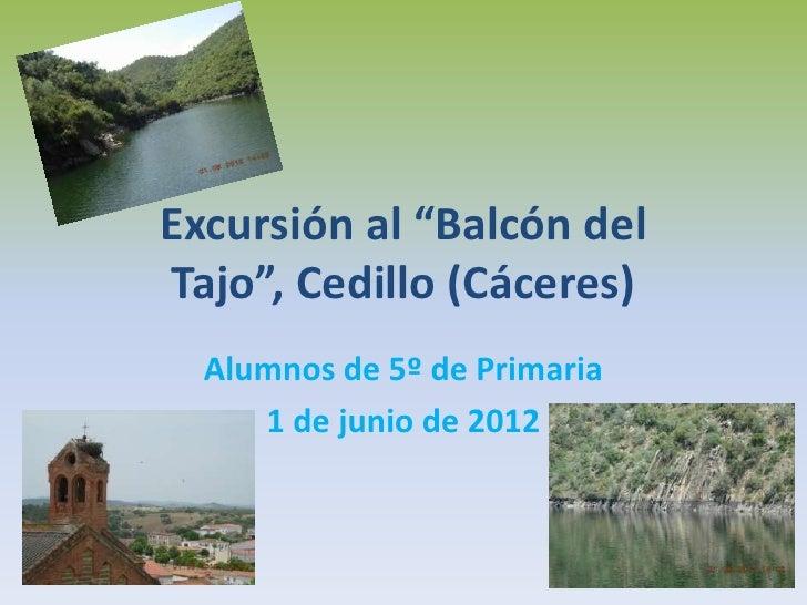 """Excursión al """"Balcón delTajo"""", Cedillo (Cáceres)  Alumnos de 5º de Primaria     1 de junio de 2012"""