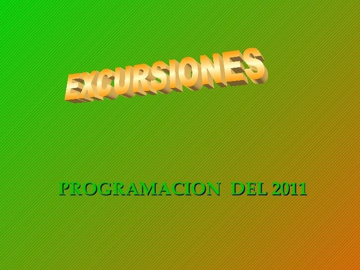 EXCURSIONES PROGRAMACION  DEL 2011