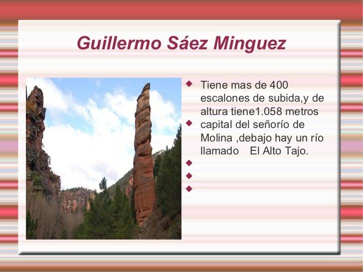 Guillermo Sáez Minguez <ul><li>Tiene mas de 400 escalones de subida,y de altura tiene1.058 metros </li></ul><ul><li>capita...