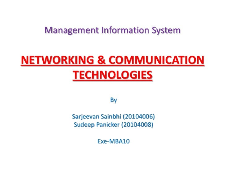 Management Information SystemNETWORKING & COMMUNICATION       TECHNOLOGIES                    By        Sarjeevan Sainbhi ...