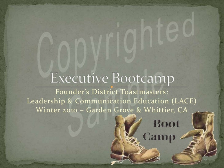 Copyrighted<br />Sample<br />Executive Bootcamp<br />Founder's District Toastmasters: <br />Leadership & Communication Edu...