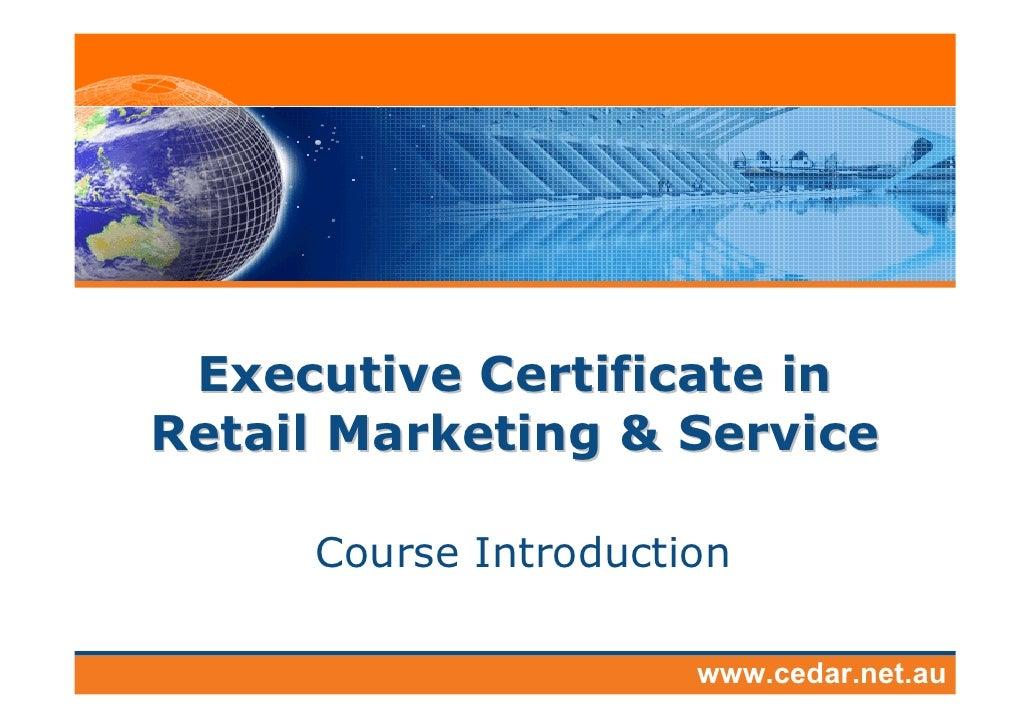 Executive Certificate in Retail Marketing & Service       Course Introduction                        www.cedar.net.au