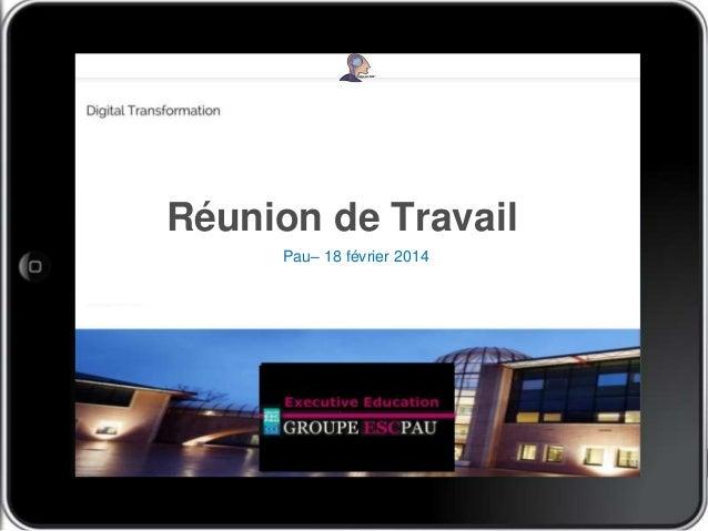 Réunion de Travail Pau– 18 février 2014