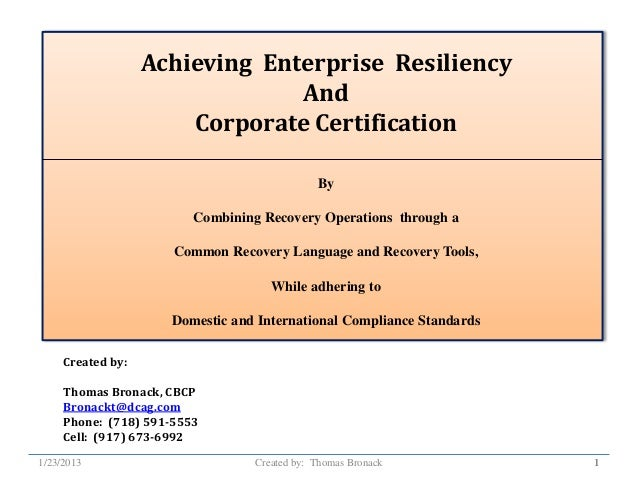 Achieving Enterprise Resiliency                                And                       Corporate Certification          ...