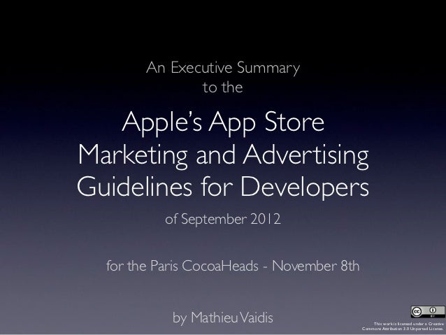 An Executive Summary               to the   Apple's App StoreMarketing and AdvertisingGuidelines for Developers           ...