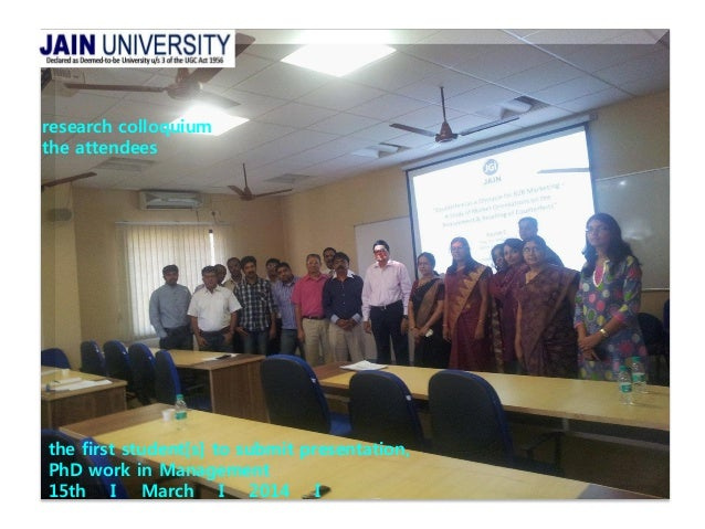 research colloquium the attendees the first student[s] to submit presentation, PhD work in Management 15th I March I 2014 I