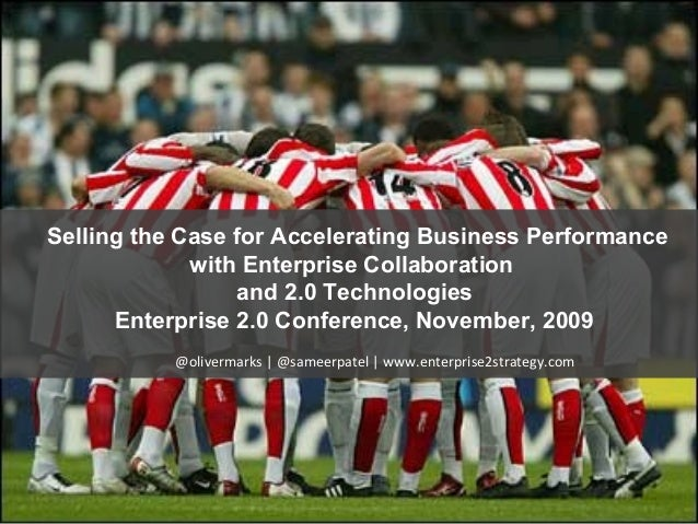 Selling the Case for Accelerating Business Performance with Enterprise Collaboration and 2.0 Technologies
