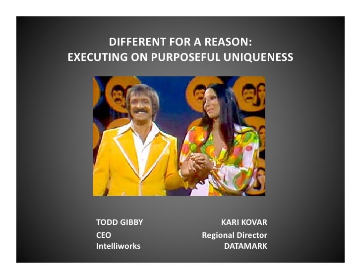 DIFFERENT FOR A REASON:EXECUTING ON PURPOSEFUL UNIQUENESS    TODD GIBBY           KARI KOVAR    CEO             Regional D...