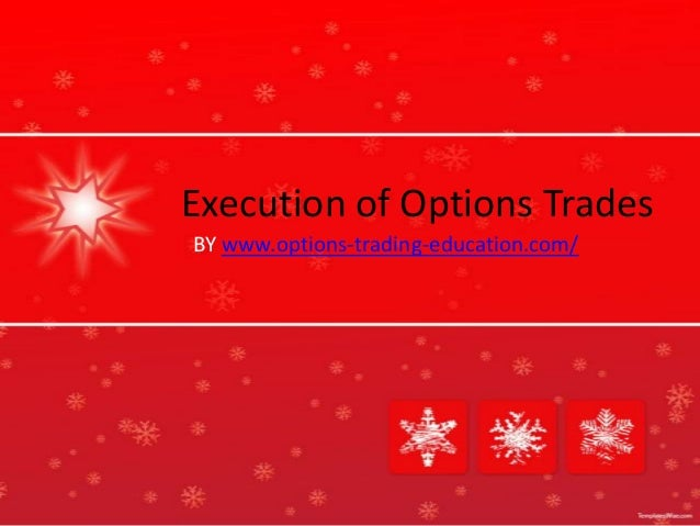 Execution of Options Trades