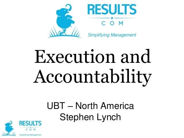 Execution and Accountability UBT – North America Stephen Lynch