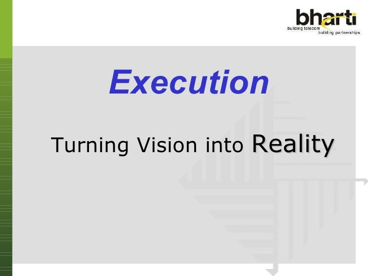 Execution turning vision into reality