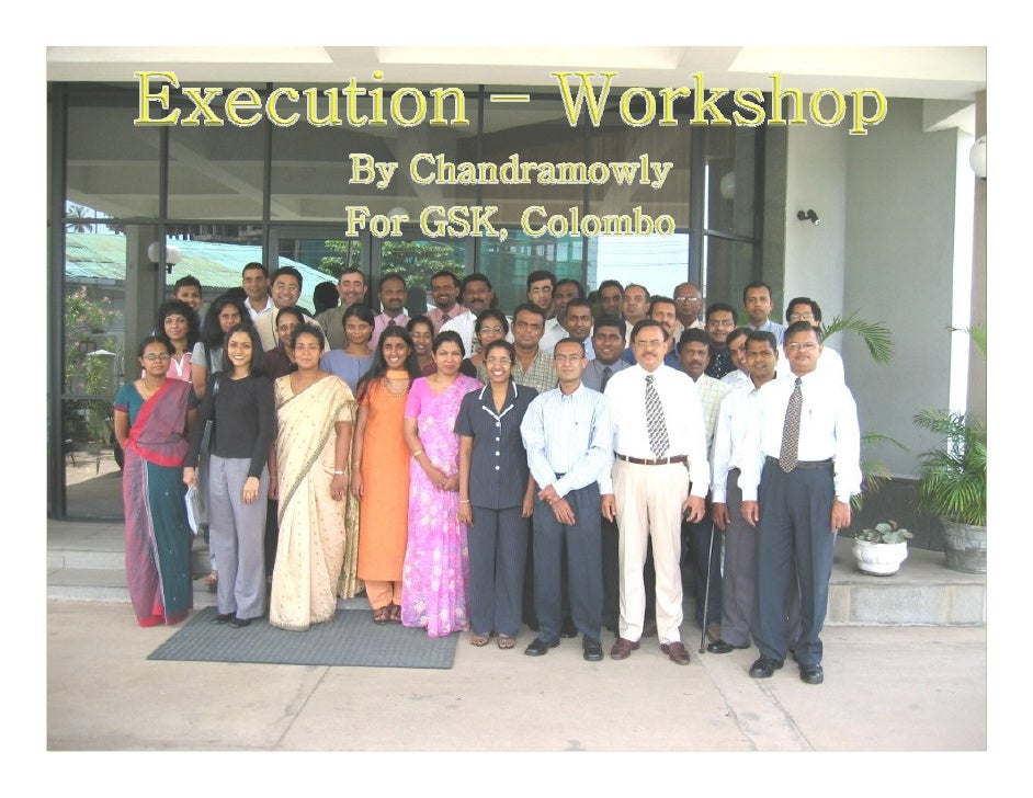 Execution Workshop Gsk Colombo   Chandramowly
