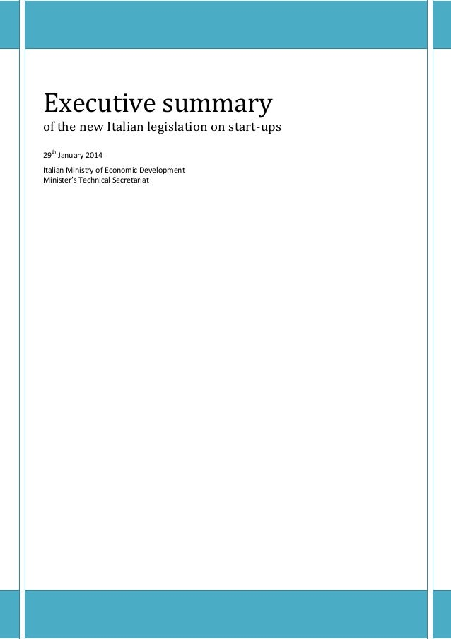 Executive summary of the new Italian legislation on start-ups 29th January 2014 Italian Ministry of Economic Development M...