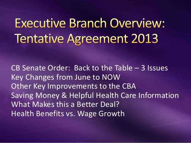 CB Senate Order: Back to the Table – 3 Issues Key Changes from June to NOW Other Key Improvements to the CBA Saving Money ...