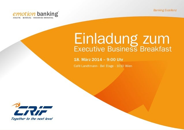 Banking Exzellenz  emotion banking  ®  ANALYTIK. Beratung. Innovatives Marketing.  Einladung Breakfast zum Executive Busin...