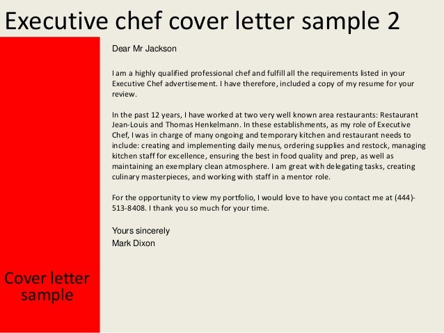 head chef cover letters Fellow professionals in your field of the one you are targeting can be a great resource when having your cover letter reviewed.