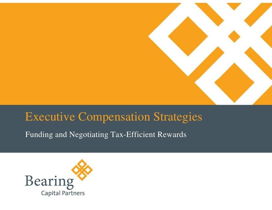 Executive Compensation Strategies Funding and Negotiating Tax-Efficient Rewards