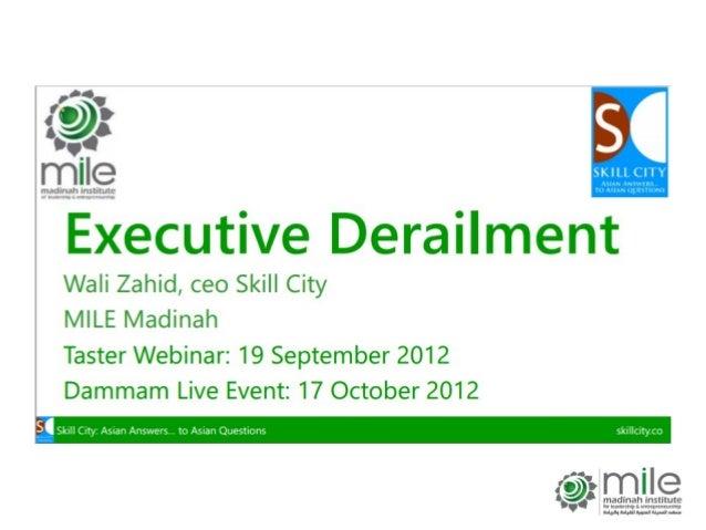 http://blog.mile.org/executive-derailment/ http://blog.mile.org/executive-derailment/