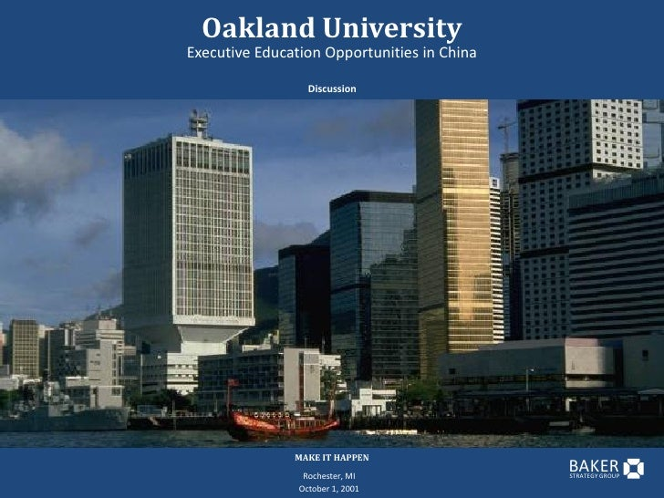 Oakland University Executive Education Opportunities in China                    Discussion                    MAKE IT HAP...