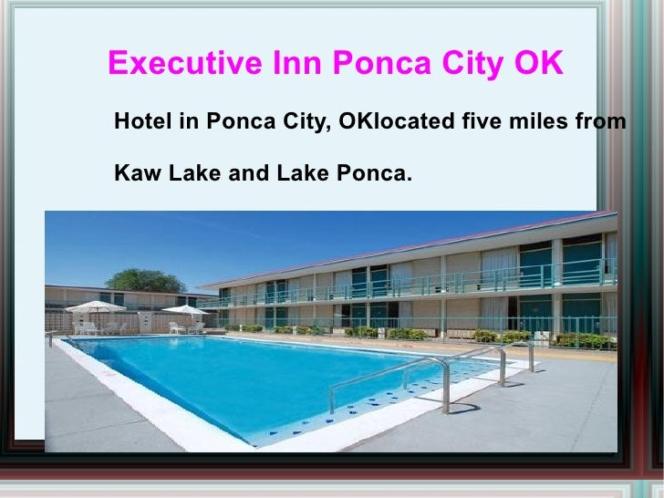 Executive Inn Ponca City OKHotel in Ponca City, OKlocated five miles fromKaw Lake and Lake Ponca.