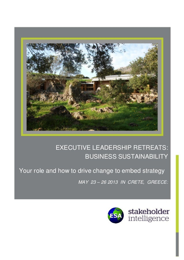 EXECUTIVE LEADERSHIP RETREATS:                    BUSINESS SUSTAINABILITYYour role and how to drive change to embed strate...