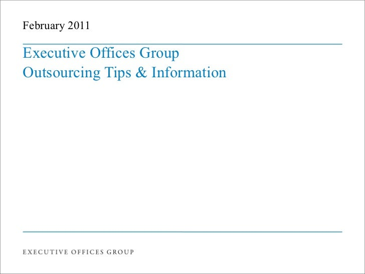 February 2011Executive Offices GroupOutsourcing Tips & Information