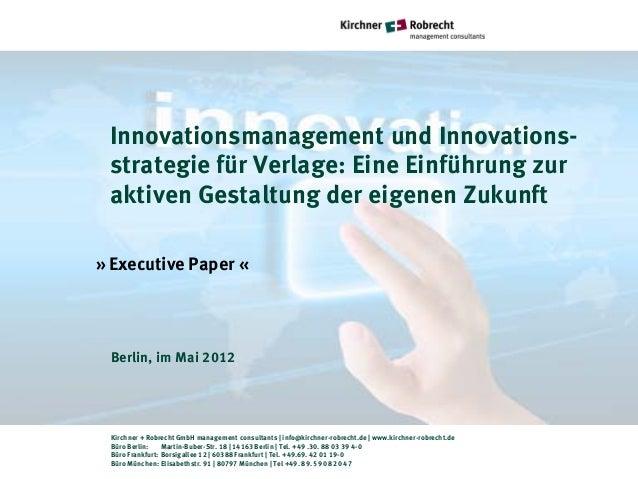 Innovationsmanagement und Innovations- strategie für Verlage: Eine Einführung zur aktiven Gestaltung der eigenen Zukunft» ...