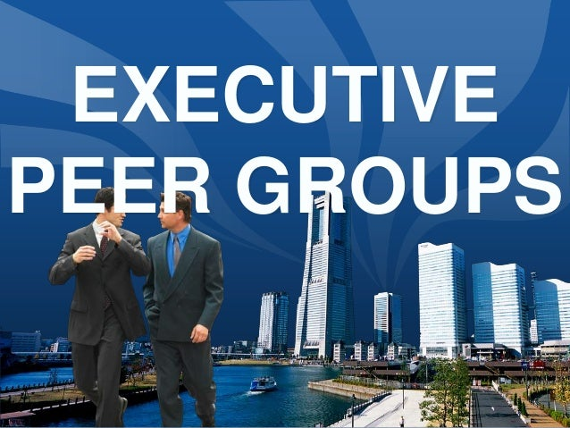 Executive Peer Groups - why peer groups will supercharge your business