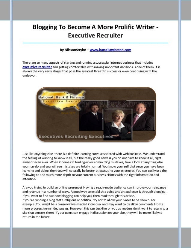 Blogging To Become A More Prolific Writer -                   Executive Recruiter_________________________________________...