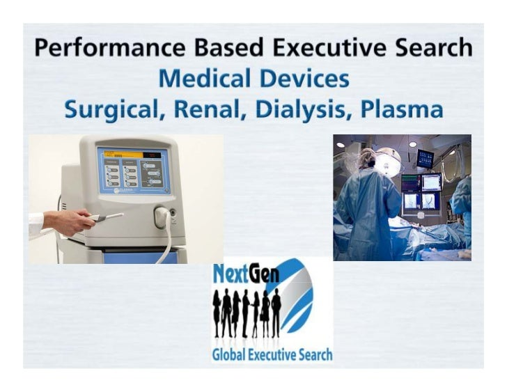 Executive Search Medical Devices - Surgical, Renal, Peritoneal, Blood