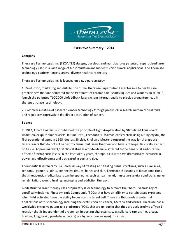 CONFIDENTIAL Page 1Executive Summary – 2013CompanyTheralase Technologies Inc. (TSXV: TLT) designs, develops and manufactur...