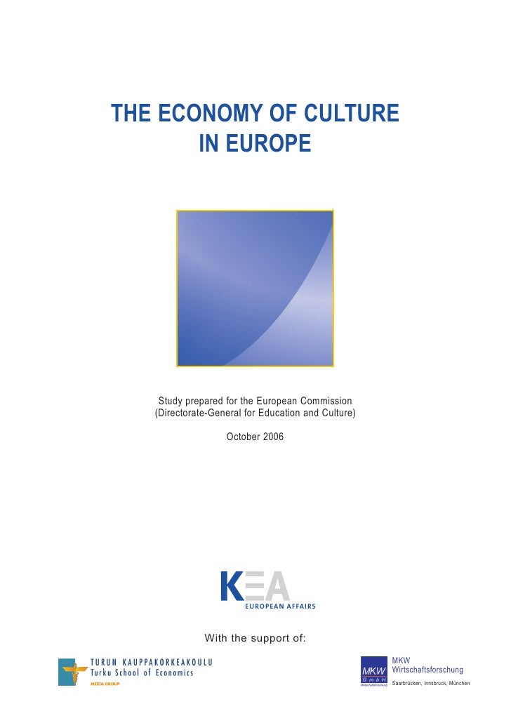 THE ECONOMY OF CULTURE       IN EUROPE    Study prepared for the European Commission   (Directorate-General for Education ...