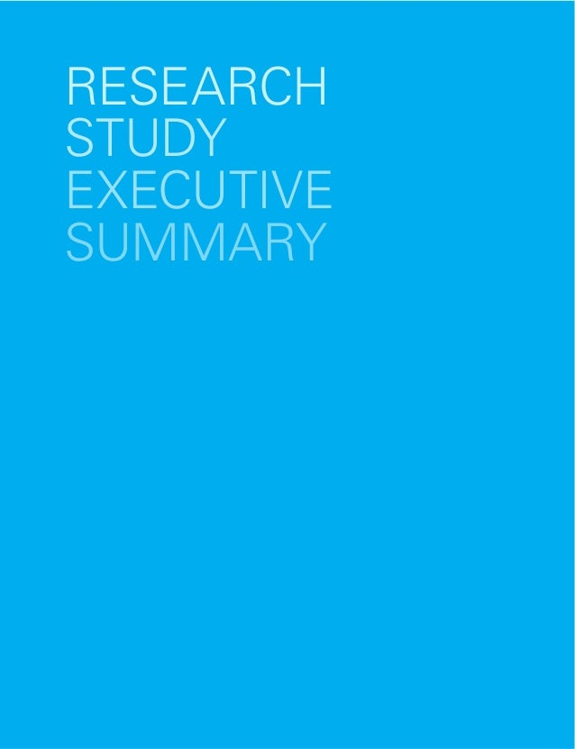 RESEARCH STUDY EXECUTIVE SUMMARY