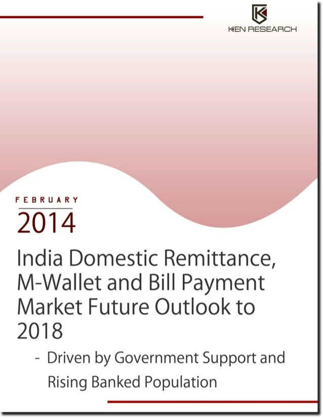 India Domestic Remittance, M-Wallet and Bill Payment Market