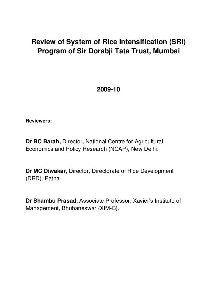 Review of System of Rice Intensification (SRI) Program of Sir Dorabji Tata Trust, Mumbai<br />2009-10<br />Reviewers: <br ...