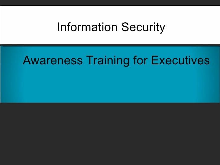 Awareness Training for Executives Information Security