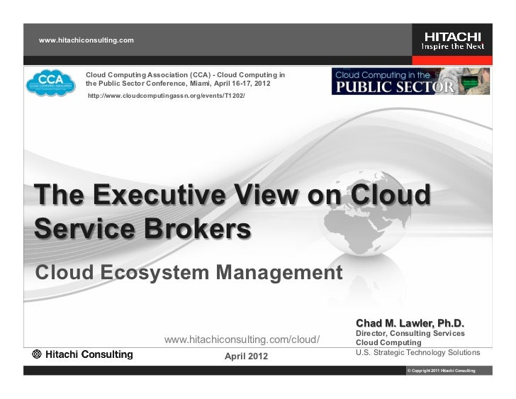 The Executive View on Cloud Service Brokers – Cloud Computing Association Conference 2012