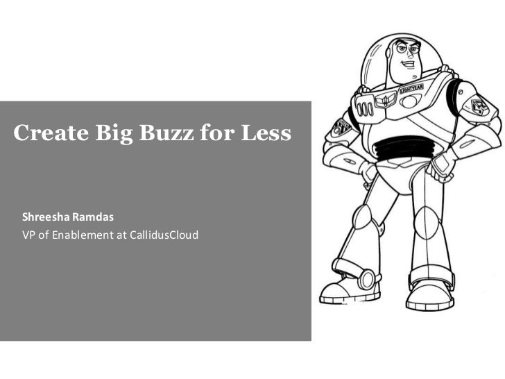 Create Big Buzz for Less