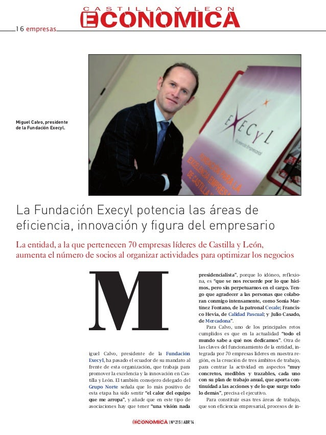 iguel Calvo, presidente de la Fundación Execyl, ha pasado el ecuador de su mandato al frente de esta organización, que tra...