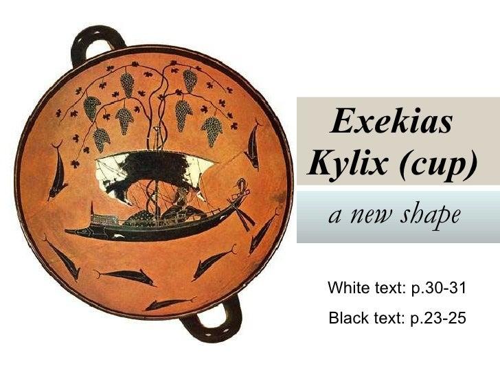 Exekias  Kylix (cup)   a new shape   White text: p.30-31 Black text: p.23-25