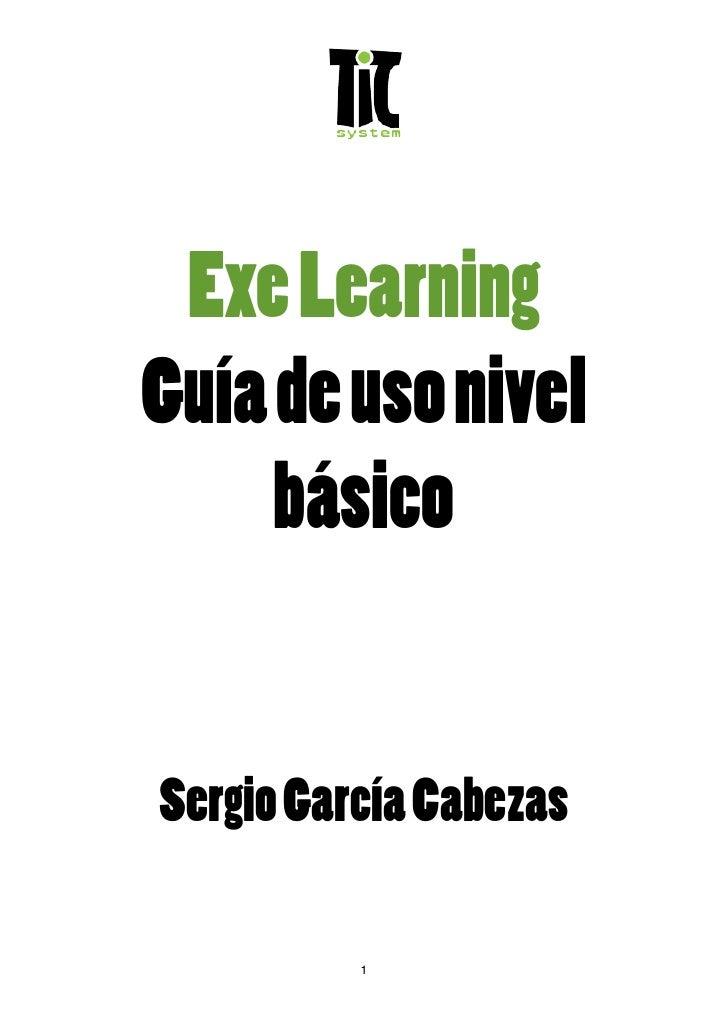Exe Learning Guía de uso nivel      básico   Sergio García Cabezas            1