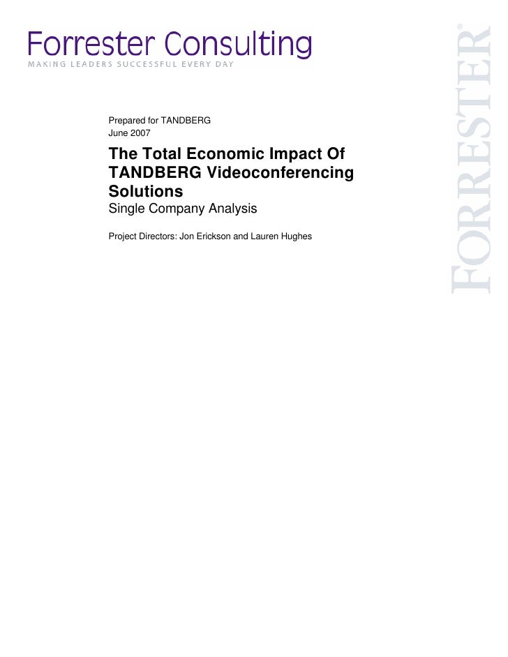 Prepared for TANDBERG June 2007  The Total Economic Impact Of TANDBERG Videoconferencing Solutions Single Company Analysis...