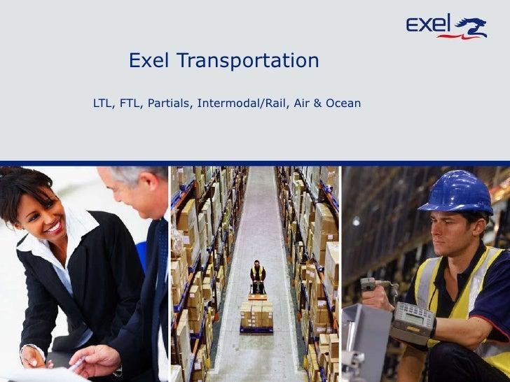 Exel Transportation LTL, FTL, Partials, Intermodal/Rail, Air & Ocean