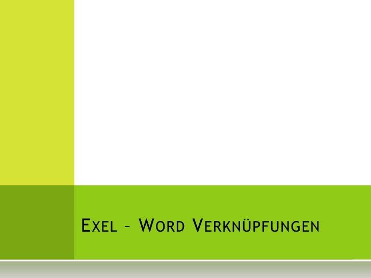 Exel – Word Verknüpfungen<br />