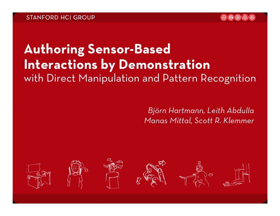 Authoring Sensor-Based Interactions by Demonstration with Direct Manipulation and Pattern Recognition                     ...