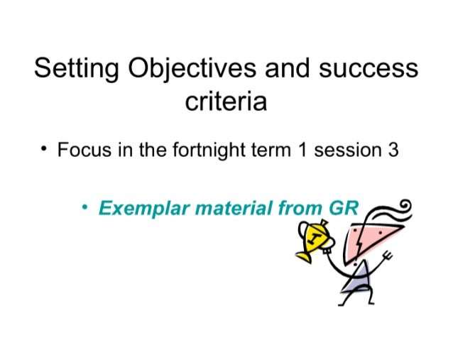 Exemplar Setting Objectives And Success Criteria