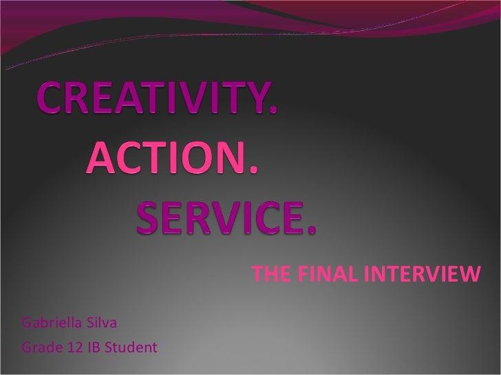 THE FINAL INTERVIEWGabriella SilvaGrade 12 IB Student