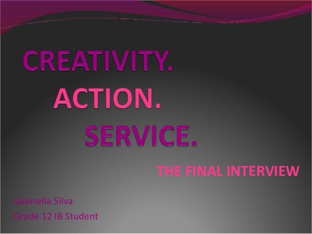 THE FINAL INTERVIEWGabriella SilvaGrade 12 IB Student